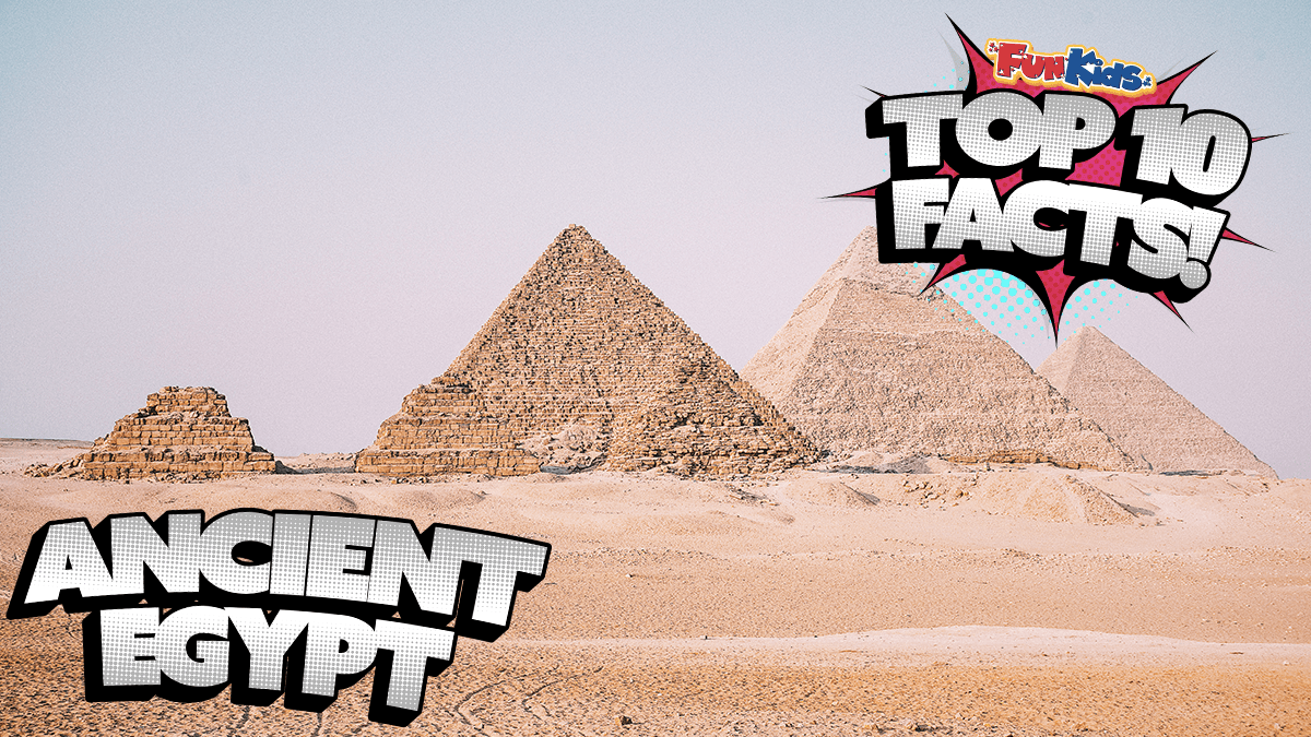 Top 10 Facts About Ancient Egypt Fun Kids The Uk S Children S Radio Station